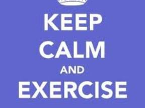 Keep Calm and Exercise